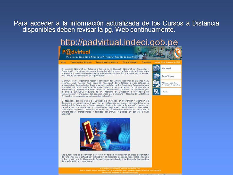 Para acceder a la información actualizada de los Cursos a Distancia disponibles deben revisar la pg. Web continuamente.