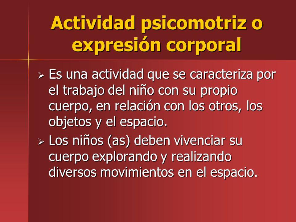 Actividad psicomotriz o expresión corporal