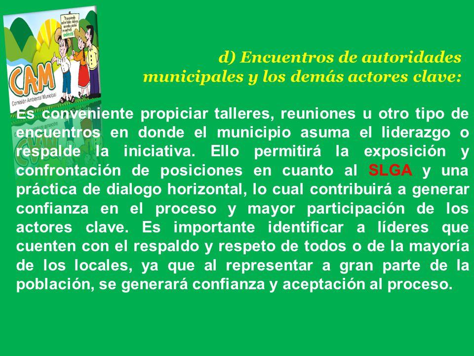 d) Encuentros de autoridades municipales y los demás actores clave: