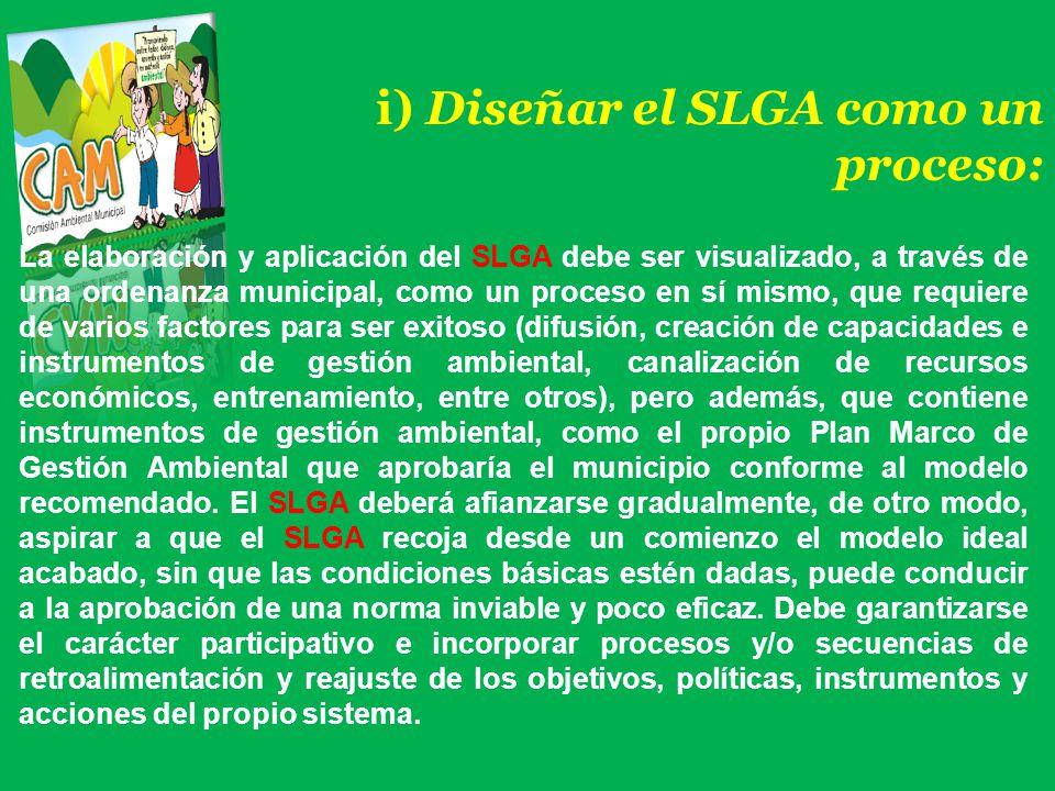 i) Diseñar el SLGA como un proceso: