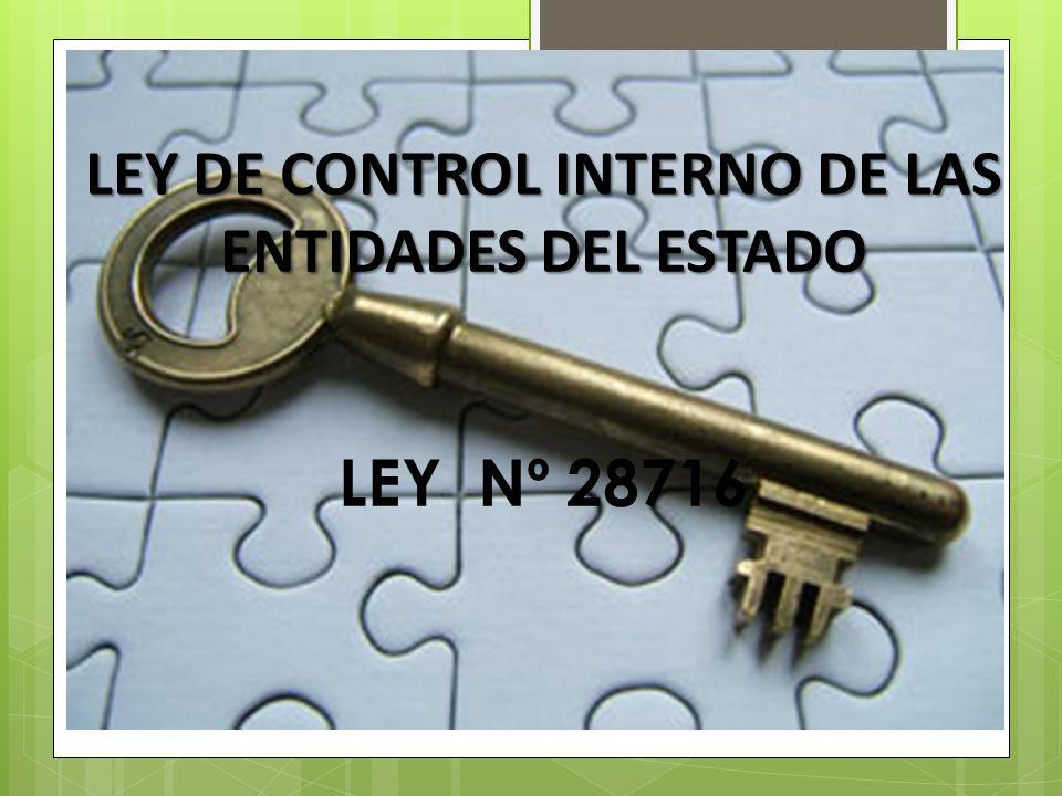 LEY DE CONTROL INTERNO DE LAS ENTIDADES DEL ESTADO LEY Nº 28716