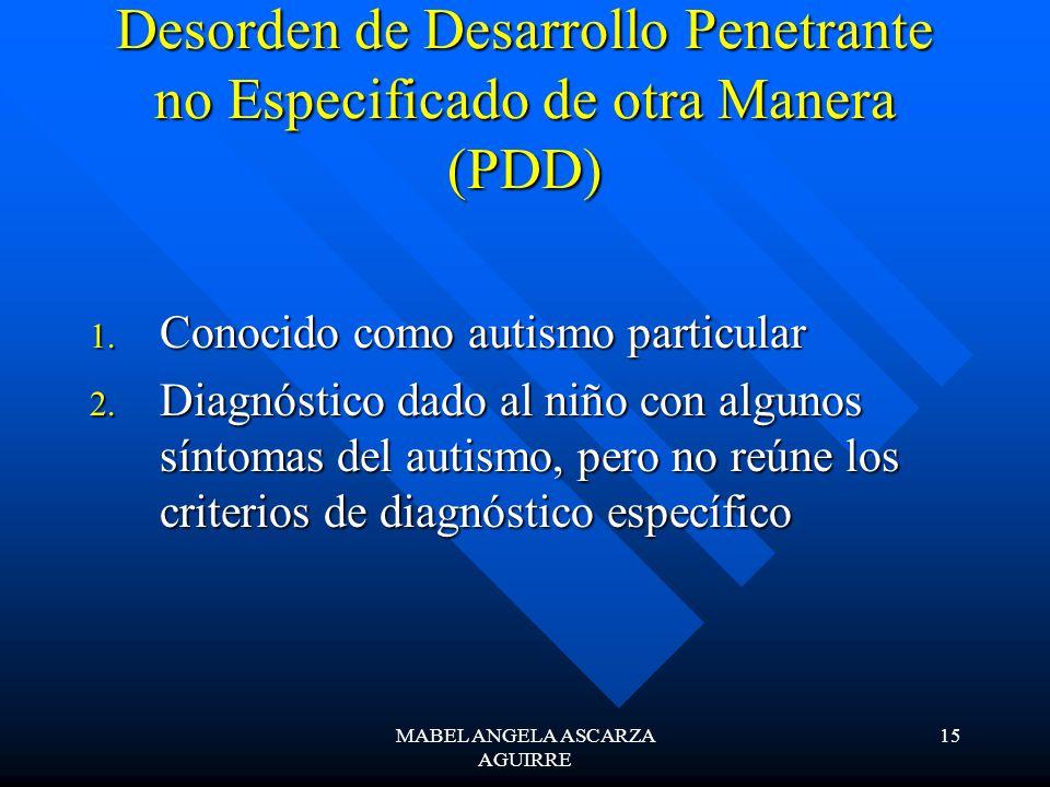 Desorden de Desarrollo Penetrante no Especificado de otra Manera (PDD)