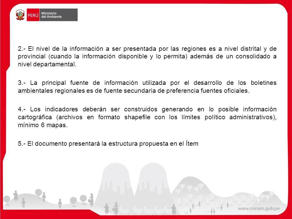 2.- El nivel de la información a ser presentada por las regiones es a nivel distrital y de provincial (cuando la información disponible y lo permita) además de un consolidado a nivel departamental.