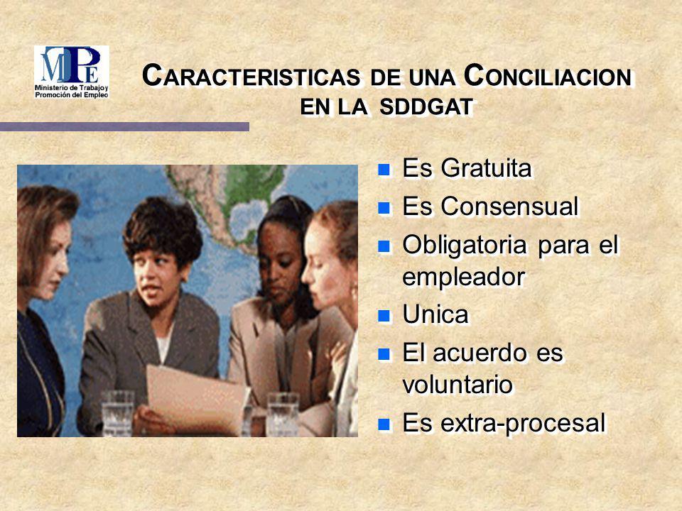 CARACTERISTICAS DE UNA CONCILIACION EN LA SDDGAT