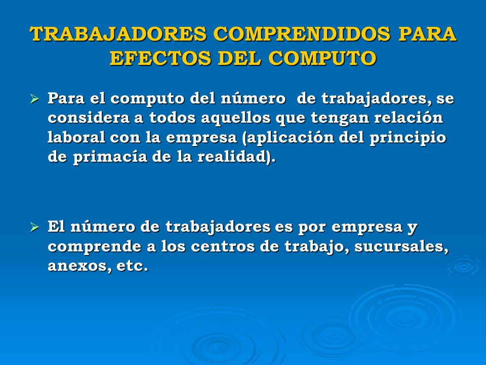TRABAJADORES COMPRENDIDOS PARA EFECTOS DEL COMPUTO