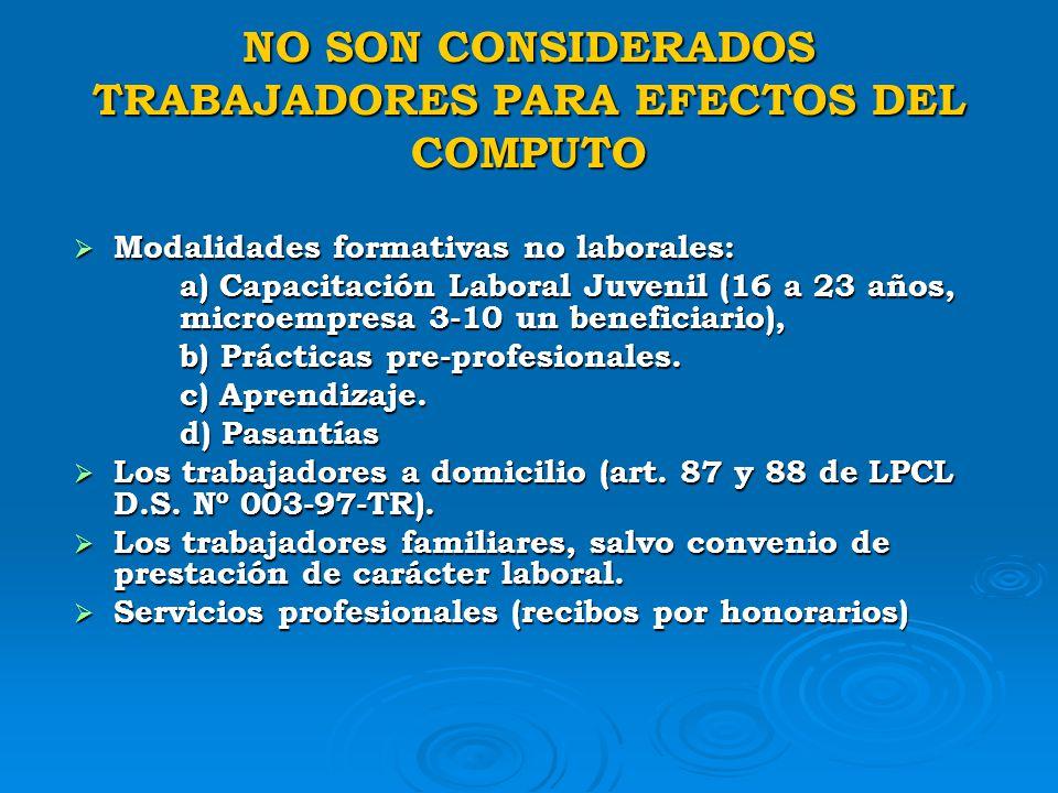 NO SON CONSIDERADOS TRABAJADORES PARA EFECTOS DEL COMPUTO