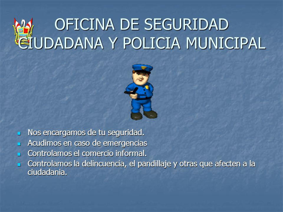 OFICINA DE SEGURIDAD CIUDADANA Y POLICIA MUNICIPAL