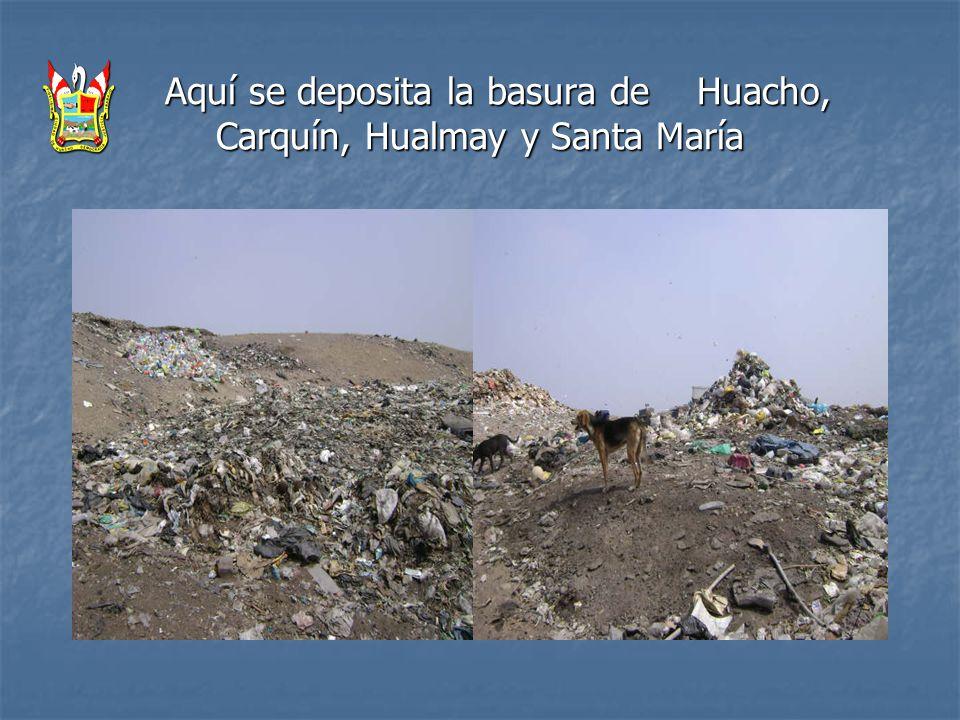 Aquí se deposita la basura de Huacho, Carquín, Hualmay y Santa María