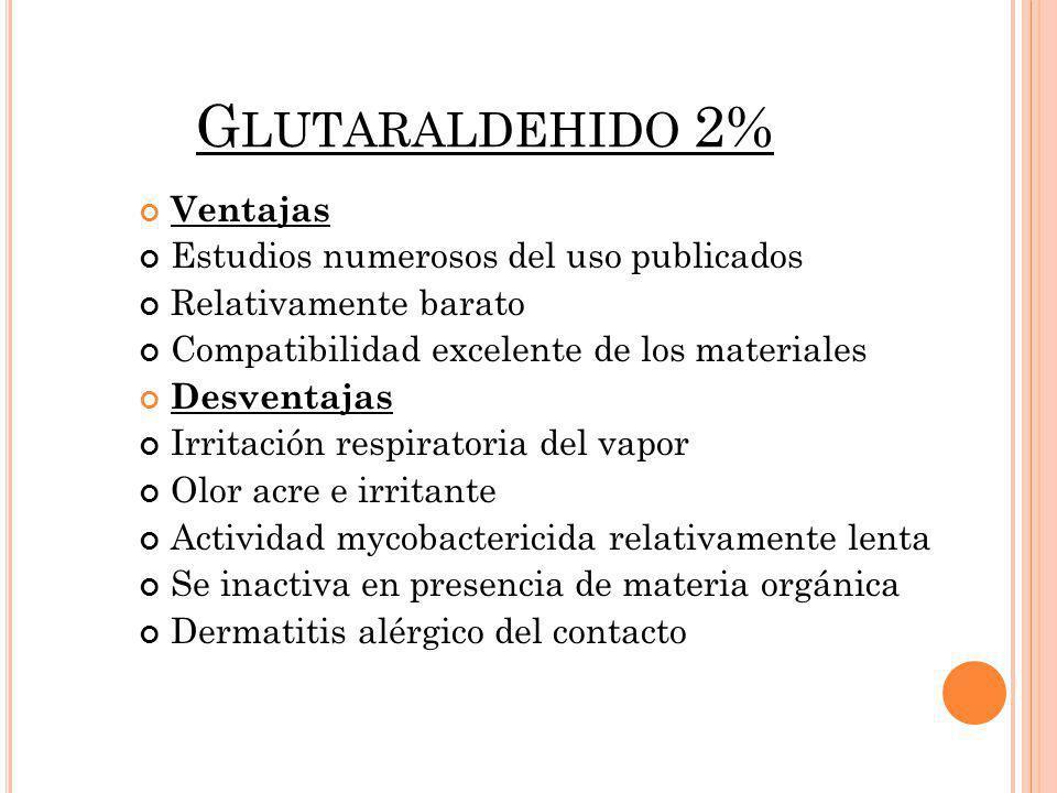 Glutaraldehido 2% Ventajas Estudios numerosos del uso publicados