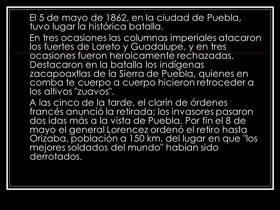El 5 de mayo de 1862, en la ciudad de Puebla, tuvo lugar la histórica batalla.