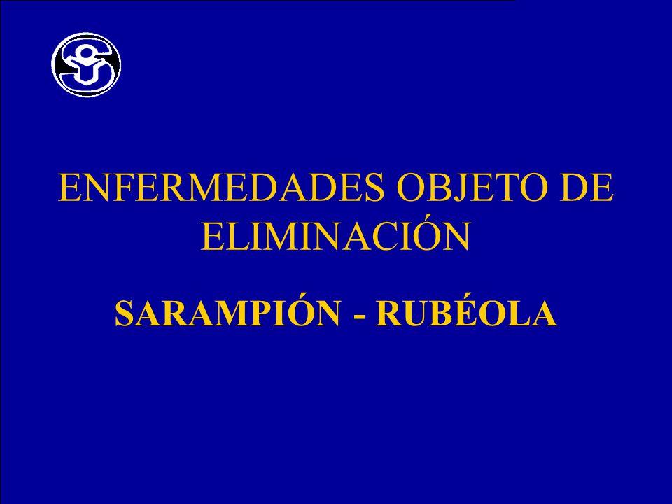 ENFERMEDADES OBJETO DE ELIMINACIÓN