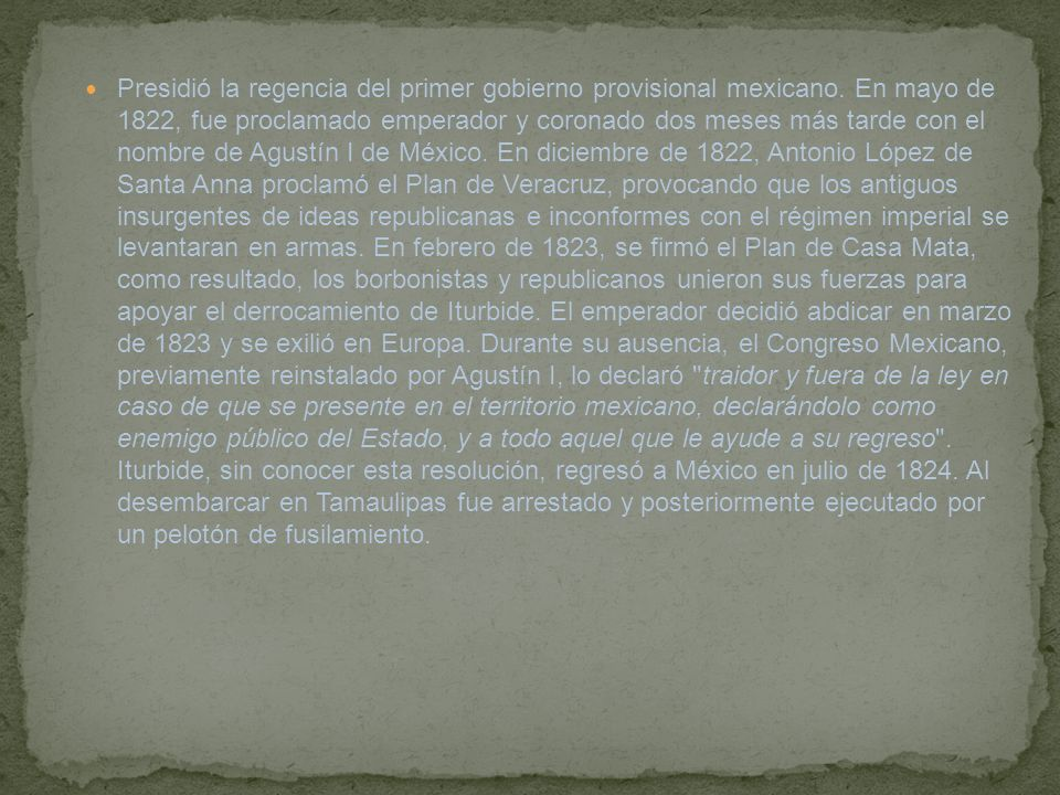 Presidió la regencia del primer gobierno provisional mexicano