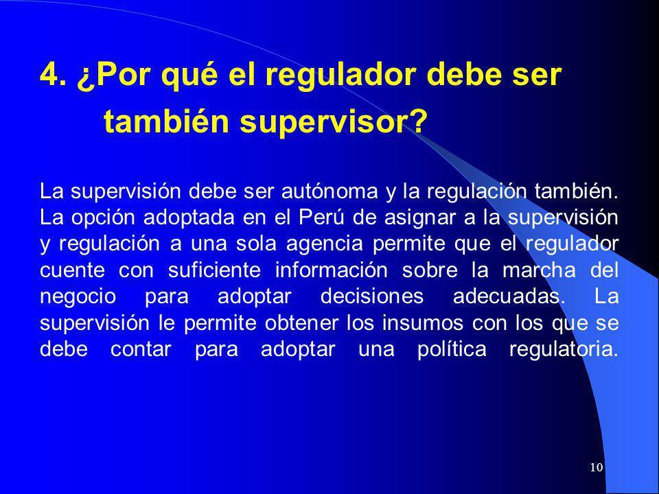 4. ¿Por qué el regulador debe ser también supervisor