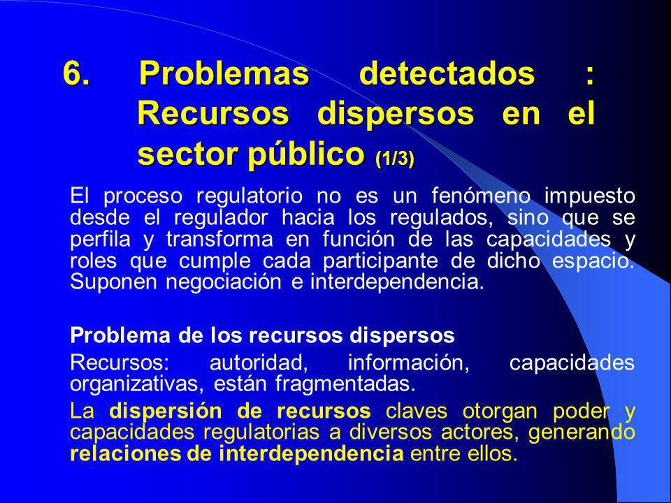 6. Problemas detectados : Recursos dispersos en el sector público (1/3)