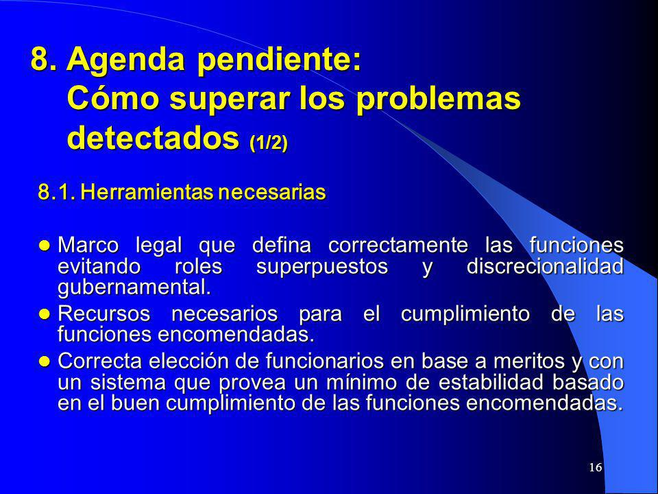 8. Agenda pendiente: Cómo superar los problemas detectados (1/2)