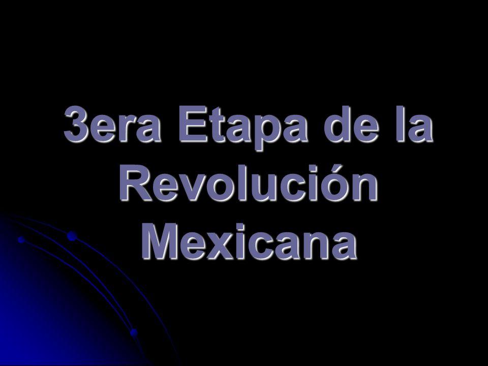 3era Etapa de la Revolución Mexicana