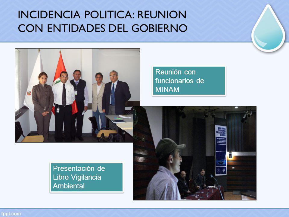 INCIDENCIA POLITICA: REUNION CON ENTIDADES DEL GOBIERNO