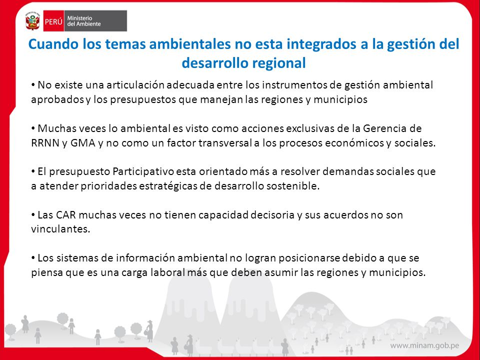 Cuando los temas ambientales no esta integrados a la gestión del desarrollo regional