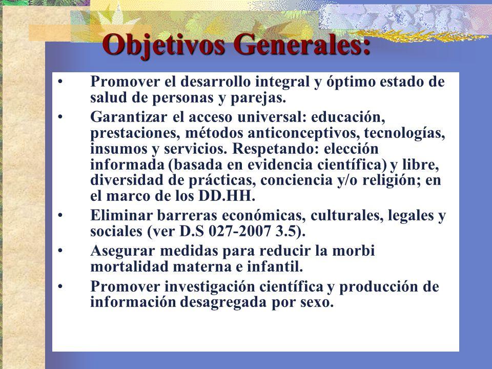 Objetivos Generales: Promover el desarrollo integral y óptimo estado de salud de personas y parejas.