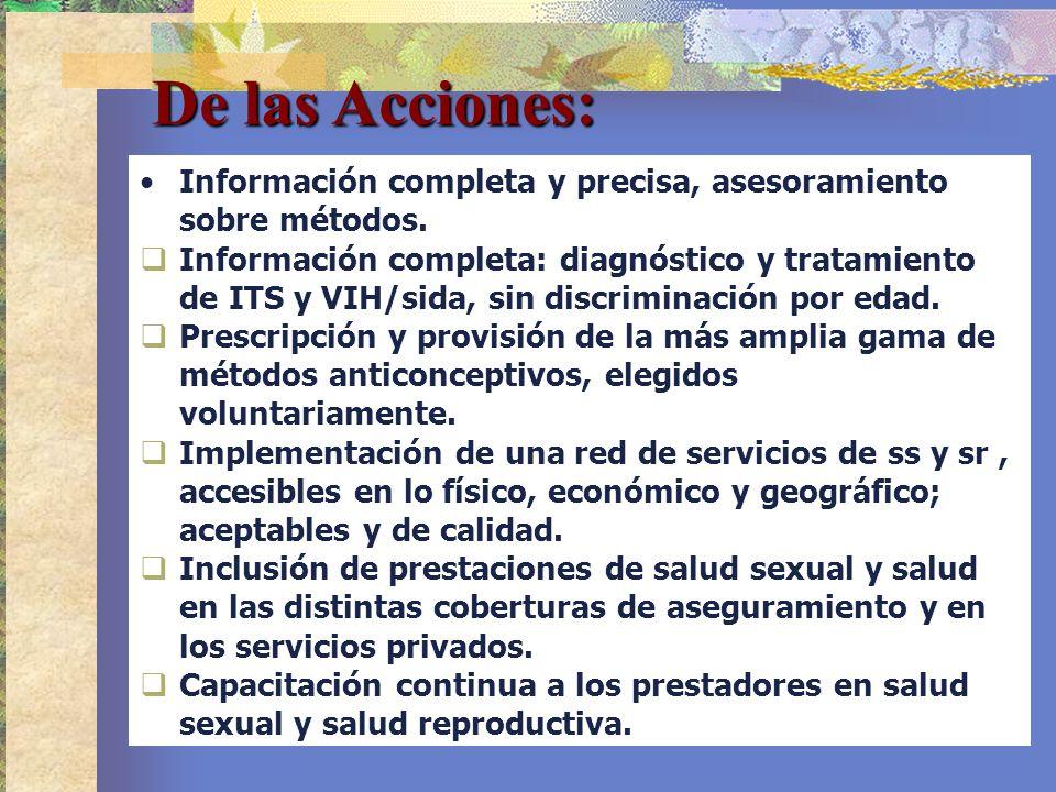 De las Acciones: Información completa y precisa, asesoramiento sobre métodos.