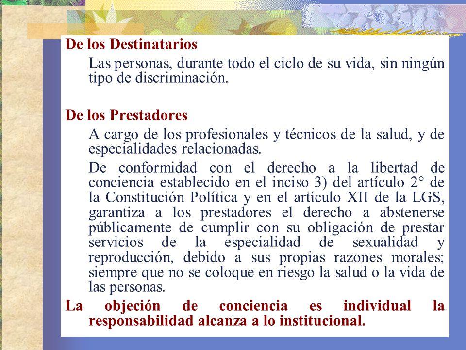 De los Destinatarios Las personas, durante todo el ciclo de su vida, sin ningún tipo de discriminación.