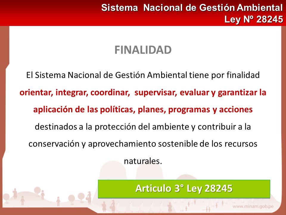 FINALIDAD Articulo 3° Ley 28245 Sistema Nacional de Gestión Ambiental
