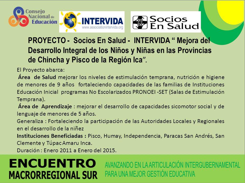 PROYECTO - Socios En Salud - INTERVIDA Mejora del Desarrollo Integral de los Niños y Niñas en las Provincias de Chincha y Pisco de la Región Ica .