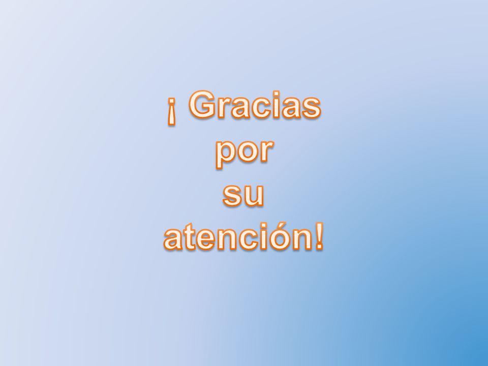 ¡ Gracias por su atención!