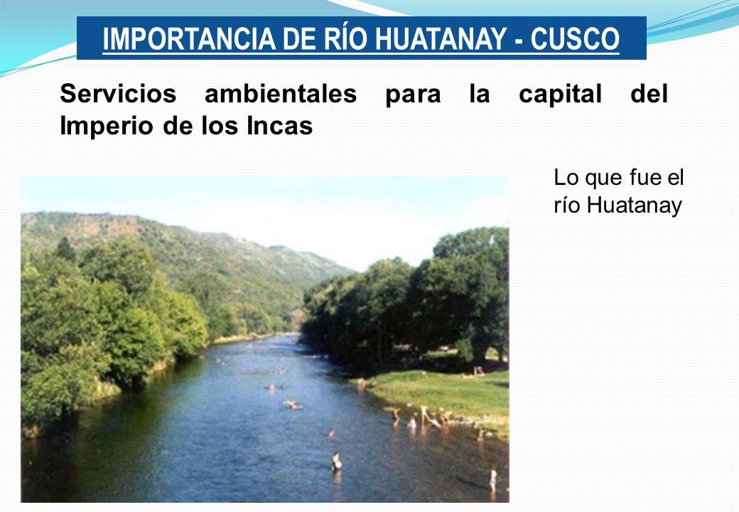 IMPORTANCIA DE RÍO HUATANAY - CUSCO