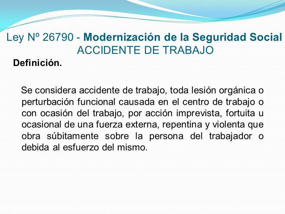 Ley Nº 26790 - Modernización de la Seguridad Social ACCIDENTE DE TRABAJO