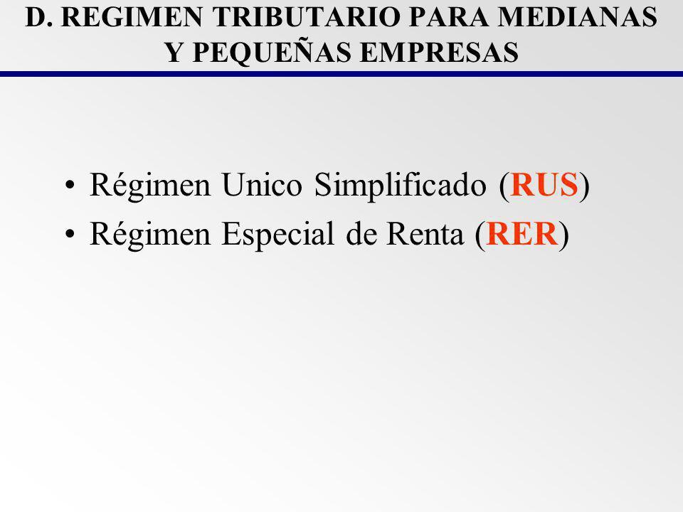 D. REGIMEN TRIBUTARIO PARA MEDIANAS Y PEQUEÑAS EMPRESAS