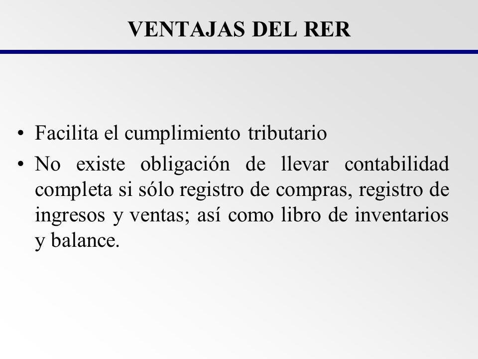 VENTAJAS DEL RER Facilita el cumplimiento tributario