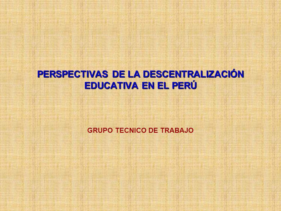 PERSPECTIVAS DE LA DESCENTRALIZACIÓN EDUCATIVA EN EL PERÚ