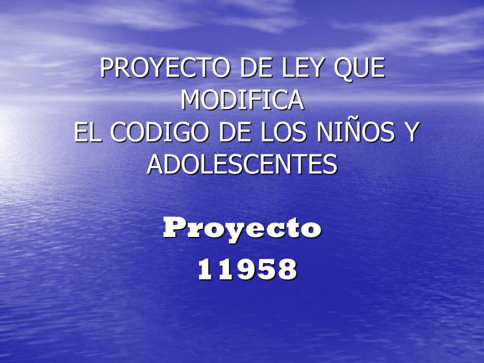 PROYECTO DE LEY QUE MODIFICA EL CODIGO DE LOS NIÑOS Y ADOLESCENTES