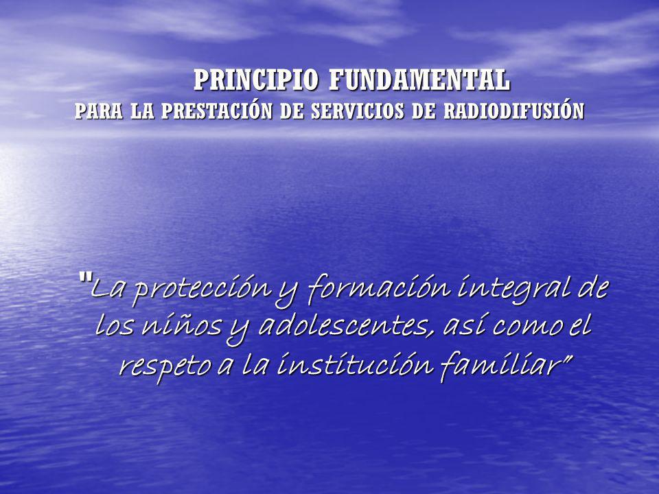 PRINCIPIO FUNDAMENTAL PARA LA PRESTACIÓN DE SERVICIOS DE RADIODIFUSIÓN