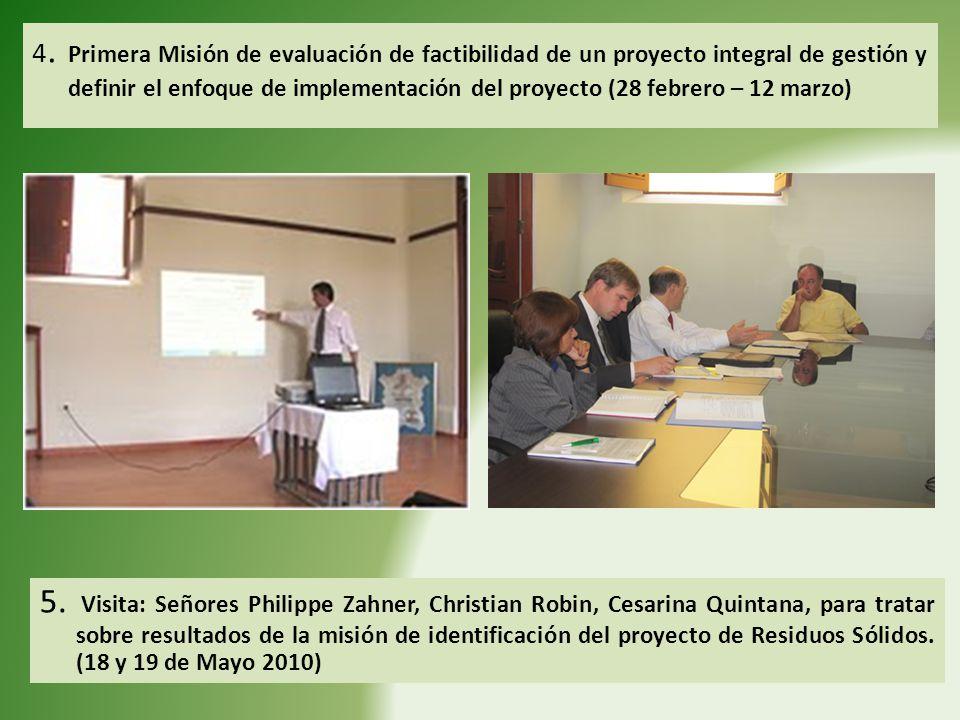4. Primera Misión de evaluación de factibilidad de un proyecto integral de gestión y definir el enfoque de implementación del proyecto (28 febrero – 12 marzo)