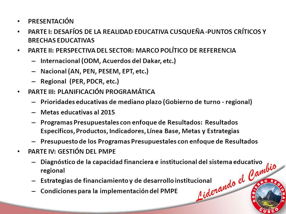 PRESENTACIÓN PARTE I: DESAFÍOS DE LA REALIDAD EDUCATIVA CUSQUEÑA -PUNTOS CRÍTICOS Y BRECHAS EDUCATIVAS.