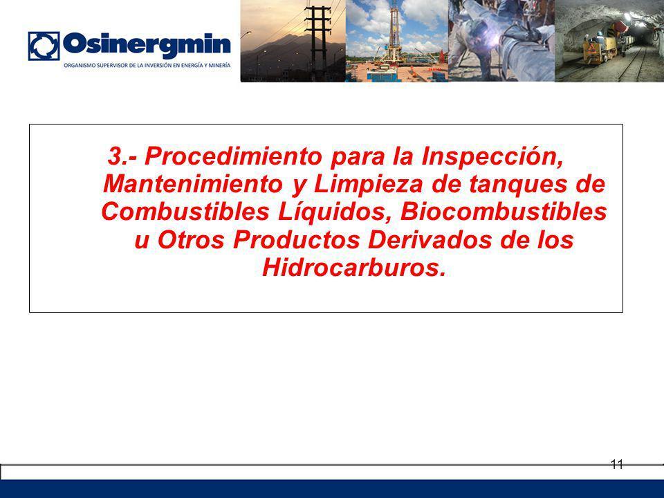 3.- Procedimiento para la Inspección, Mantenimiento y Limpieza de tanques de Combustibles Líquidos, Biocombustibles u Otros Productos Derivados de los Hidrocarburos.