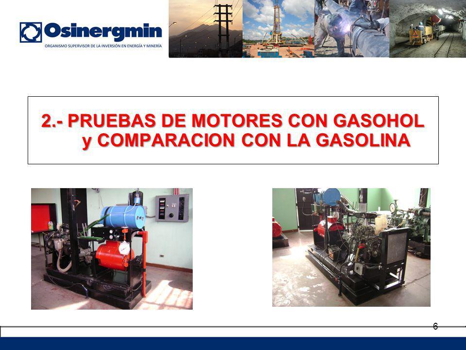 2.- PRUEBAS DE MOTORES CON GASOHOL y COMPARACION CON LA GASOLINA