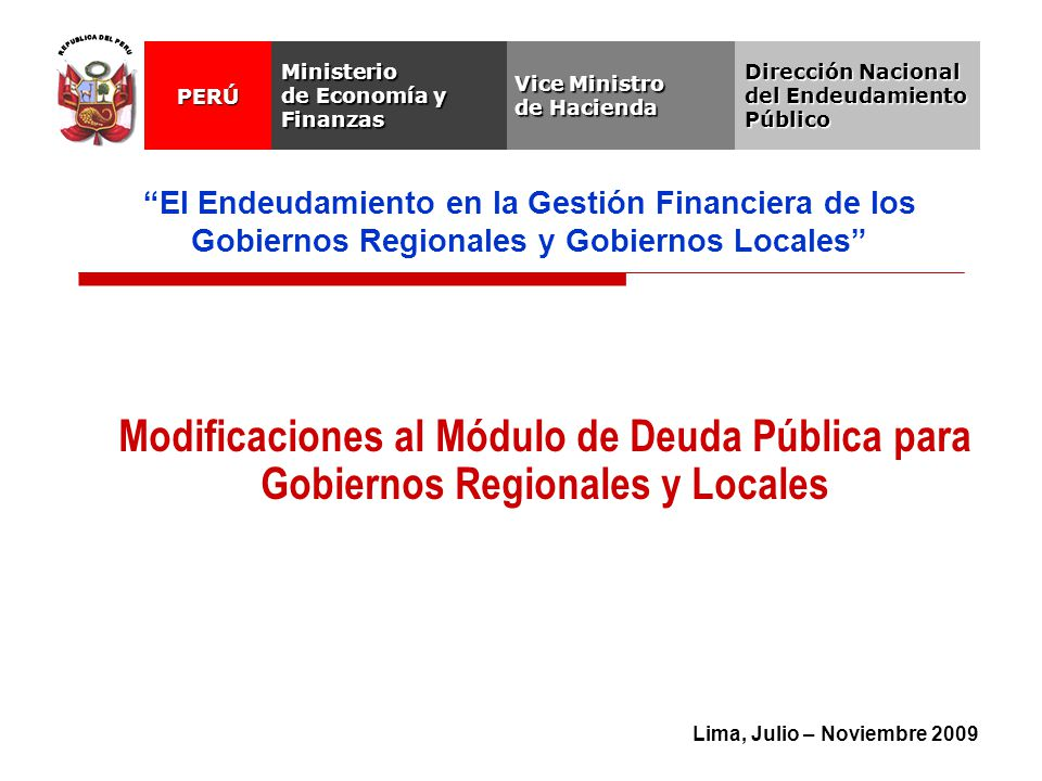 REPUBLICA DEL PERU Vice Ministro. de Hacienda. Ministerio. de Economía y Finanzas. PERÚ. Dirección Nacional del Endeudamiento Público.