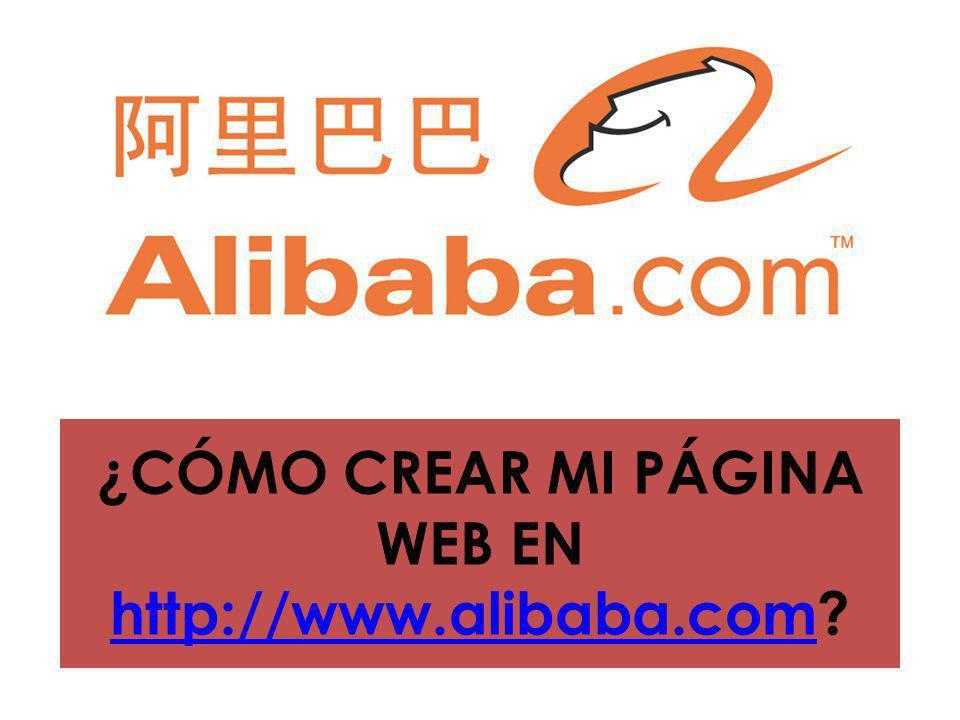 ¿CÓMO CREAR MI PÁGINA WEB EN http://www.alibaba.com