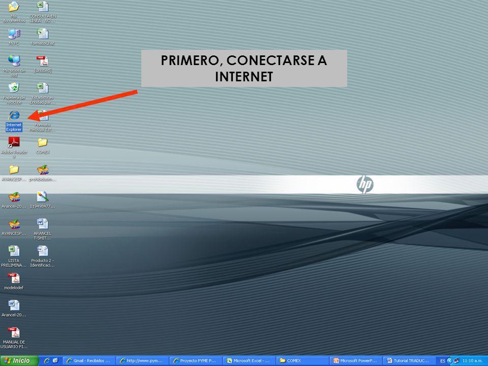 PRIMERO, CONECTARSE A INTERNET