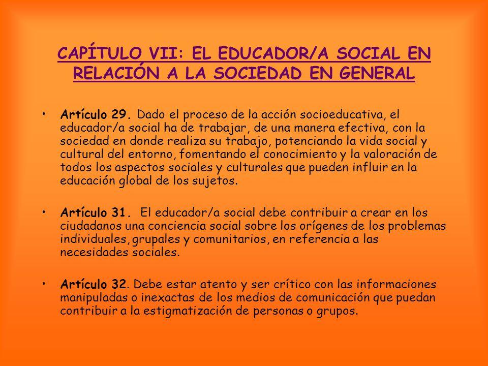 CAPÍTULO VII: EL EDUCADOR/A SOCIAL EN RELACIÓN A LA SOCIEDAD EN GENERAL