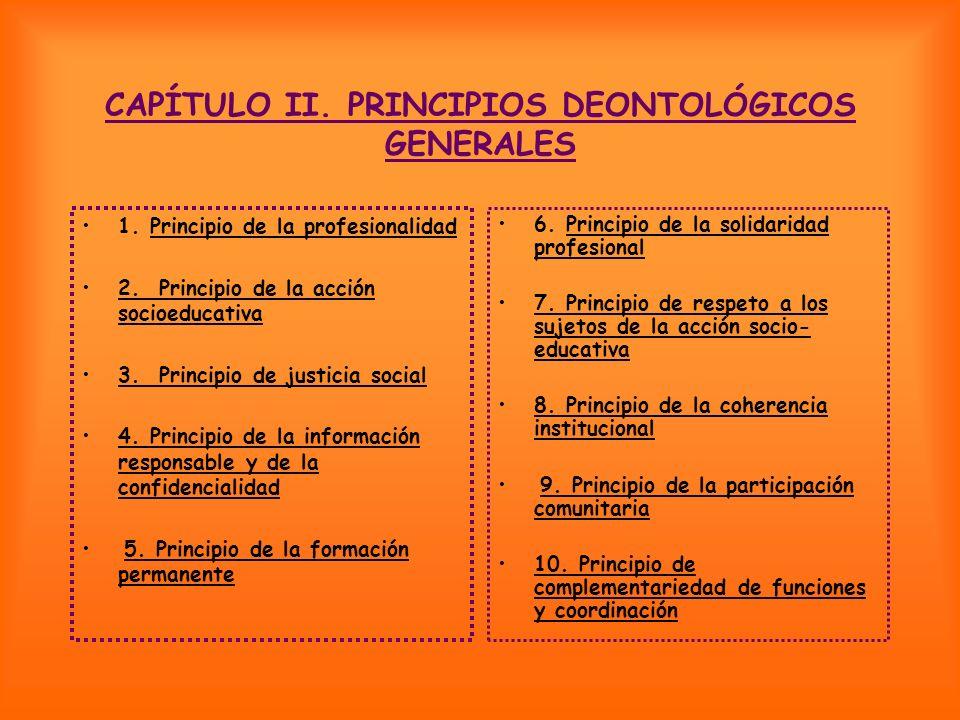 CAPÍTULO II. PRINCIPIOS DEONTOLÓGICOS GENERALES