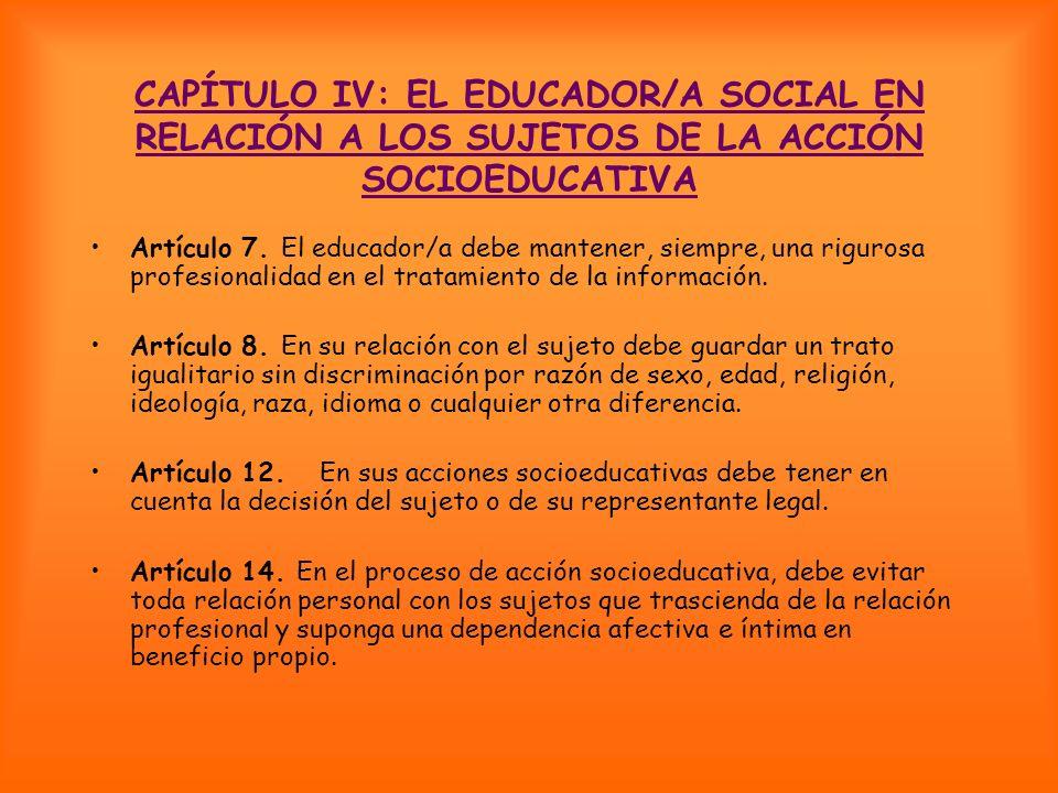 CAPÍTULO IV: EL EDUCADOR/A SOCIAL EN RELACIÓN A LOS SUJETOS DE LA ACCIÓN SOCIOEDUCATIVA