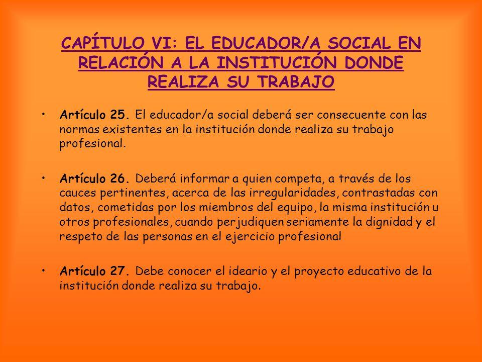 CAPÍTULO VI: EL EDUCADOR/A SOCIAL EN RELACIÓN A LA INSTITUCIÓN DONDE REALIZA SU TRABAJO