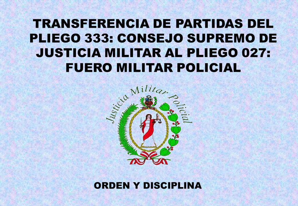 TRANSFERENCIA DE PARTIDAS DEL PLIEGO 333: CONSEJO SUPREMO DE JUSTICIA MILITAR AL PLIEGO 027: FUERO MILITAR POLICIAL