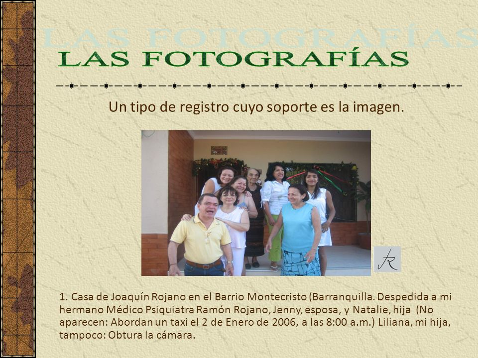 LAS FOTOGRAFÍAS Un tipo de registro cuyo soporte es la imagen.