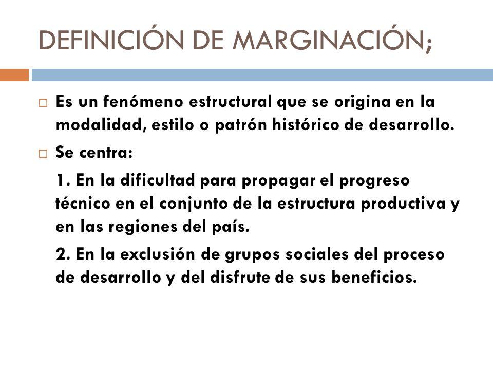 DEFINICIÓN DE MARGINACIÓN;
