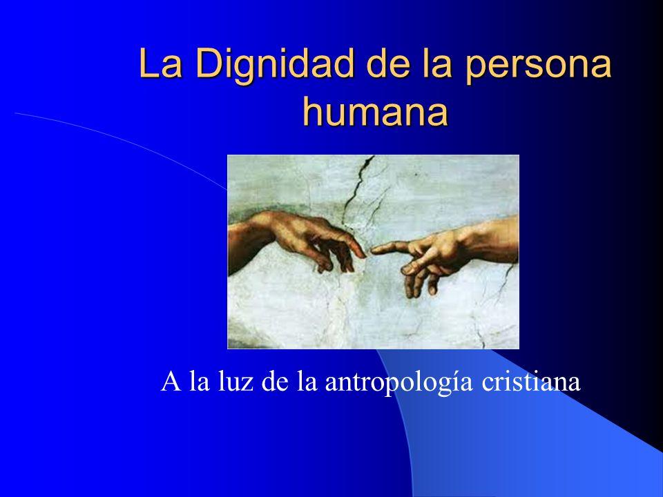 La Dignidad de la persona humana
